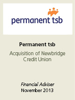 Permanent TSB. Acquisition of newbridge credit union. Financial adviser November 2013.